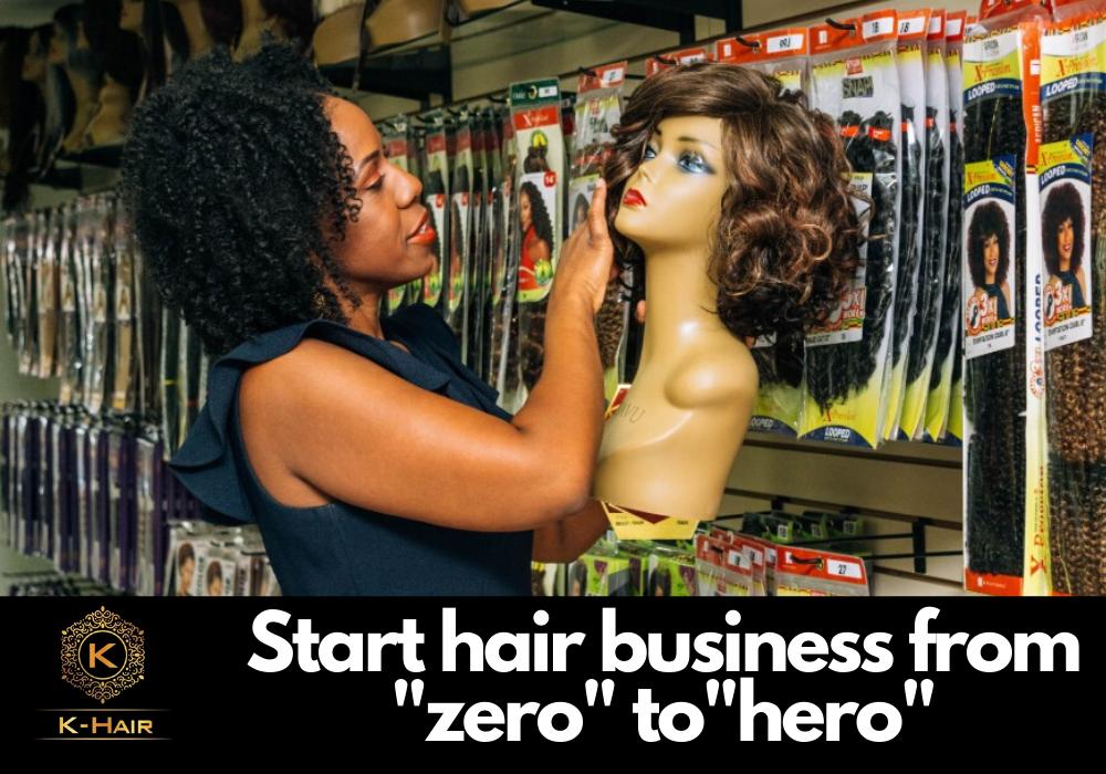 "Start your HAIR BUSINESS from ""ZERO"" to ""HERO"""