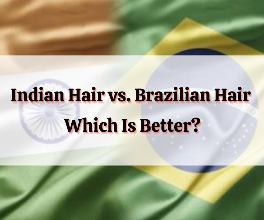 k-hair-news-brazilian-hair-and-indian-hair-compare
