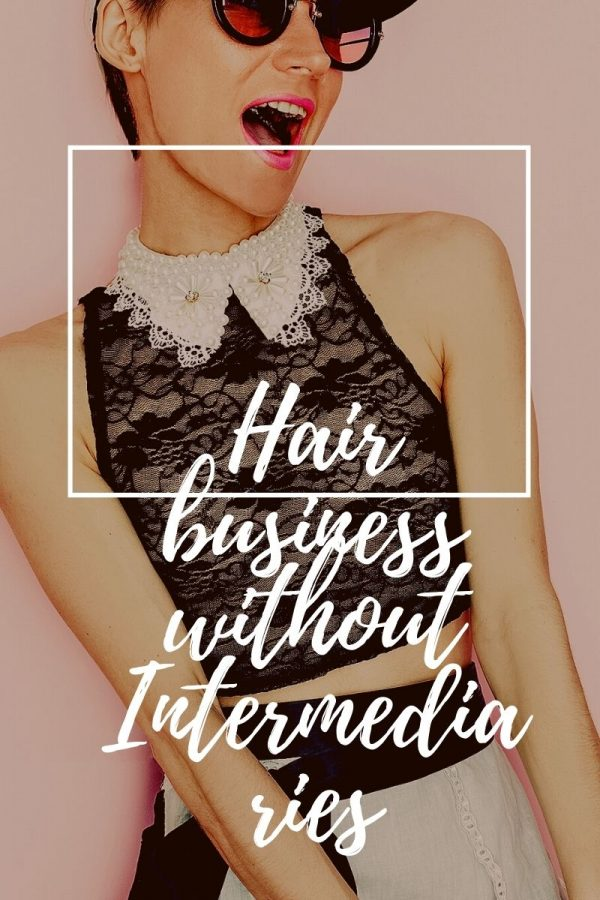 Hair business without Intermediaries