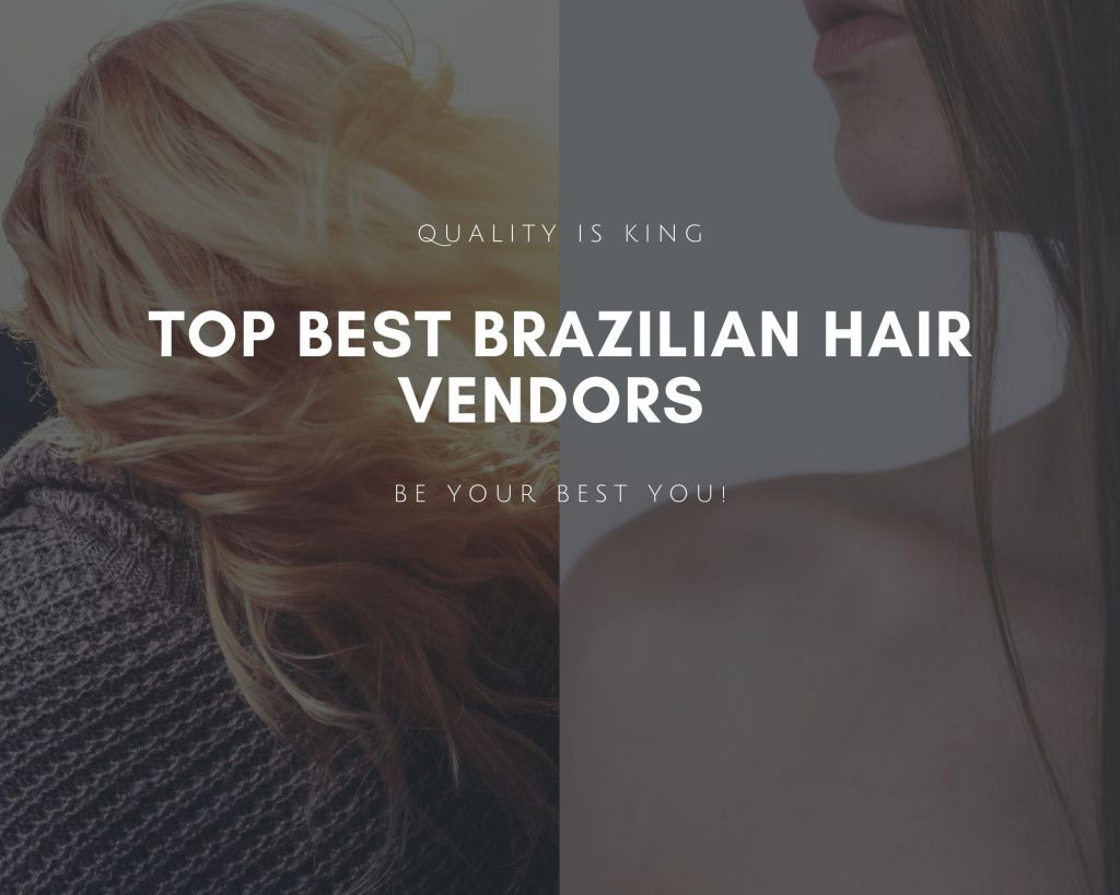 Top Best Brazilian Hair Vendors