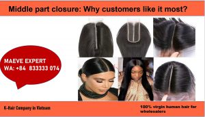 Middle part closure is the best choice for customers