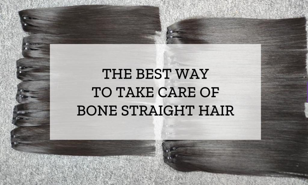 take-care-of-bone-straight-hair
