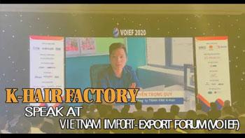 Chairman of K HAIR FACTORY speak at Vietnam Online Import-Export Forum (VOIEF) 2020|Best hair vendor