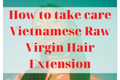 How-to-take-care-Vietnamese-raw-virgin-hair-extension