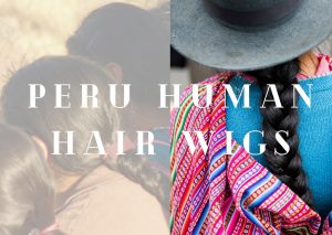 Peruvian Human Hair Wigs