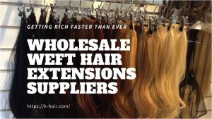 WHOLESALE WEFT HAIR EXTENSIONS SUPPLIERS1 1